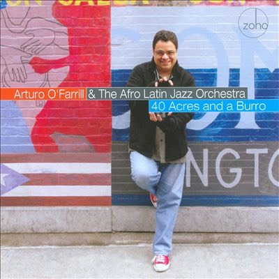 "Arturo O'Farrill & The Afro-Latin Jazz Orchestra  ""40 Acres and a Burro"""