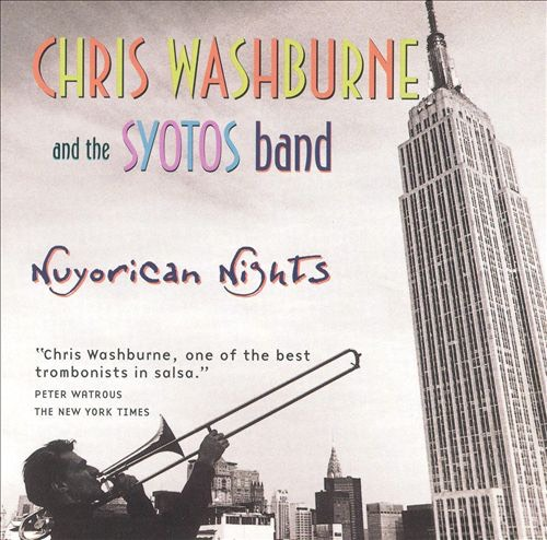 "Chris Washburne & SYOTOS ""Nuyorican Nights"""