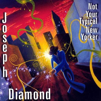 "Joseph Diamond ""Not Your Typical New Yorker"""